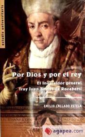 Por dios y por el rey : el inquisidor general Fray Juan Tomás de Rocabertí / Emilio Callado Estela. Institució Alfons el Magnànim, 2007