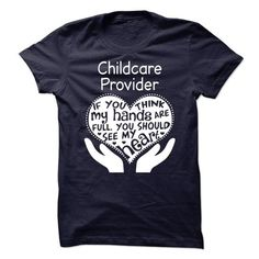 Childcare Provider - #gift for friends #hoodie outfit. FASTER => https://www.sunfrog.com/LifeStyle/Childcare-Provider-63030894-Guys.html?id=60505