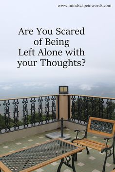Are You Scared of Being Left Alone with Your Thoughts?