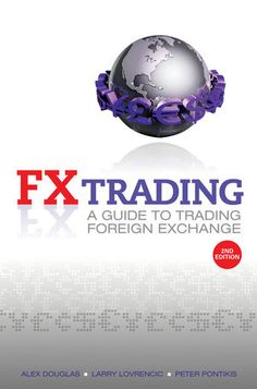 FX Trading: A Guide to Trading Foreign Exchange, 2nd Edition (0730376524) cover image