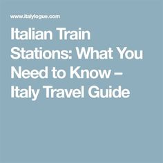 Space Guide Italian Train Stations: What You Need to Know – Italy Travel Guide Italy Train, Best Of Italy, World Travel Guide, Verona Italy, Tuscany Italy, Venice Italy, Italy Travel Tips, Travel Destinations, Italy Holidays