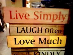 Live Simply Laugh Often Love Much