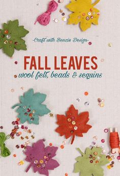 Gorgeous die cut and beaded felt leaves