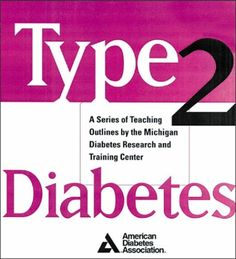 Type 2 Diabetes : A Curriculum for Patients and Health Professionals