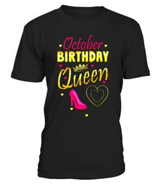 October Birthday Queen T-Shirt Pink Shoe Gift Girls Funny T
