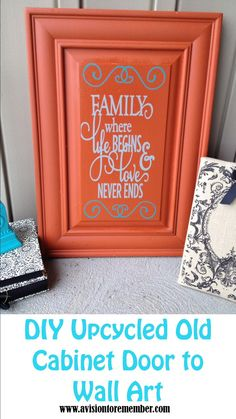 DIY Old Cabinet Door Upcycle to Family Room Wall Art #avisiontoremember
