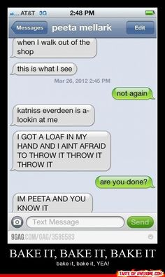 lol. Go on and throw it Peeta! I hate Katniss at the moment. TEAM PEETA!