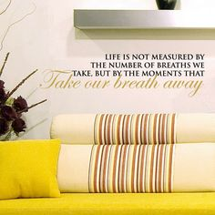 """Life is not measured by the number of breaths we take, but the moments that take our breath away."" wall sticker #MothersDay #Kohls"