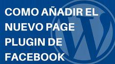 Tutorial Wordpress: Como añadir el nuevo page plugin de FaceBook.