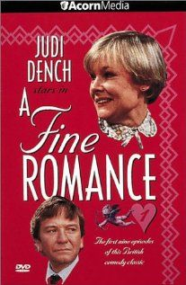 A Fine Romance, 1984  series with Judi Dench and her husband in real life, Michael Williams.