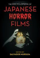 """""""The encyclopedia of Japanese horror films"""" edited by Salvador Murguia. Check it out: https://tripod.brynmawr.edu/find/Record/.b4538777"""
