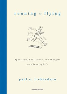 Running Is Flying: Aphorisms, Meditations, and Thoughts on a Running Life on Scribd