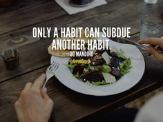 Only a habit can subdue another habit. Motivation For Today, Entrepreneur Inspiration, Canning, Health, Food, Health Care, Home Canning, Meals, Salud