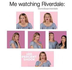 I'M ALWAYS SHOOK WHEN I WATCH RIVERDALE