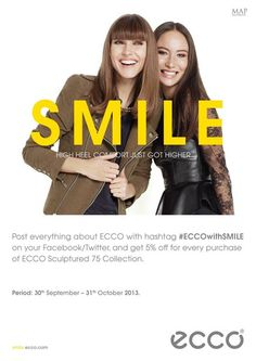 Post everything ECCO with #ECCOwithSMILE on your Facebook and/or Twitter and get 5% off every purchase of ECCO Sculptured 75!