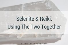 Selenite and Reiki: Using the two together. Selenite comes in many different forms. You can buy it polished or rough, wands or towers, white or peachy/pink.