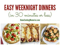 Home Cooking Memories: Easy Weeknight Dinners - in 30 minutes or less!
