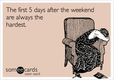 The first 5 days after the weekend are always the hardest.#laylagrayce #quote