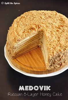 Medovik | Russian Honey Cake | Spill the Spices                                                                                                                                                                                 More