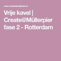 Vrije kavel | Create@Müllerpier fase 2 - Rotterdam