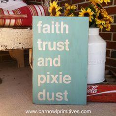 Faith Trust and Pixie Dust - The Perfect Sign for your Fairy Princess. $75.00, via Etsy.