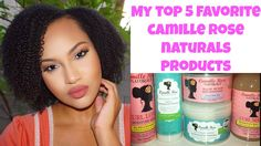 My Top 5 Favorite Camille Rose Naturals Products | Great For Dry, Frizzy...