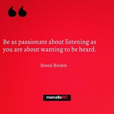 Brene Brown quote. Listening. marcellaINC