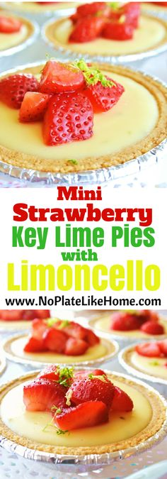These easy and tasty mini strawberry key lime pies are made with condensed milk, eggs, fresh key lime juice and zest, and Limoncello, an Italian lemon liquor which is also used to marinate the strawberries with ready made graham cracker pie crusts! It is a perfect summer treat to make ahead and serve at parties! Pin this recipe!