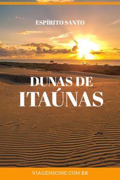 O que fazer em Itaunas ES: no litoral norte do Espírito Santo, divisa com a Bahia, o Parque Estadual de Itaúnas traz dunas, trilhas, praias e muita natureza preservada