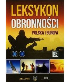 "Leksykon obronności : Polska i Europa / red. nauk.: Michał Huzarski, Jarosław Wołejszo ; [aut. terminów: Stefan Antczak et al.]. -- Warszawa :  Bellona SA :  Fundacja ""Centrum Europejskie Natolin"",  cop. 2014. Books, Movies, Movie Posters, Europe, Libros, Film Poster, Films, Popcorn Posters, Book"