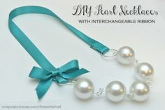 DIY Pearl Necklaces: The ribbon is interchangeable so you can match it to any outfit!