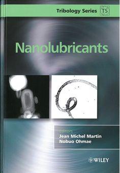 Nanolubricants / edited by Jean Michel Martin, Nobuo Ohmae