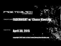 Ep. 248 FADE to BLACK FADERNIGHT w/ Chase Kloetzke UFO Open-lines LIVE on air - Published on May 10, 2015 Another FADERNIGHT Open-lines with special co-host and answering phones is Chase Kloetzke. #f2b #KGRA