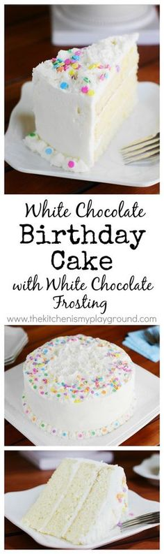 White Chocolate Birthday Cake ~ loaded with white chocolate in both the cake itself and the frosting! http://www.thekitchenismyplayground.com