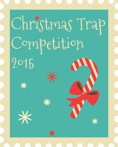 A Christmas Trap Competition! Competition and Giveaway for the best Christmas Traps!