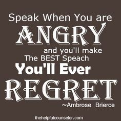 What You Get When You Speak Out of Anger - Inspirational Quote - The Helpful Counselor