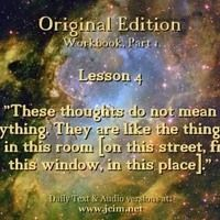 "ACIM Lesson 4 AUDIO ♫ ♪ ♫ ""These thoughts do not mean anything."" by ACIM_Original on SoundCloud"