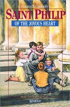 Saint Philip of the Joyous Heart (Vision Books): Francis X. Connolly, Lili Rethi: 0008987043164: Amazon.com: Books