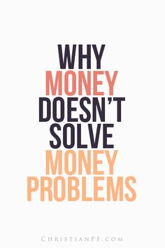 Money doesn't solve money problems