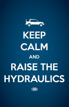 Keep Calm and Raise the Hydraulics Land Rovers, Range Rover, Keep Calm, Discovery, Style, Automobile, Range Rovers, Stay Calm, Relax