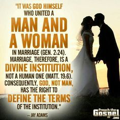 It was God himself who united a man and a woman in marriage -Genesis 2.24