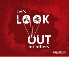 Look Out For Each Other!  It's something we all can apply. #SafetyWithGlobeToyota #DriveSafe