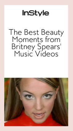 In honor of Britney Spears's return to the VMA stage for the first time in 10 years, we've rounded up the best beauty moments from her music videos   from InStyle.com