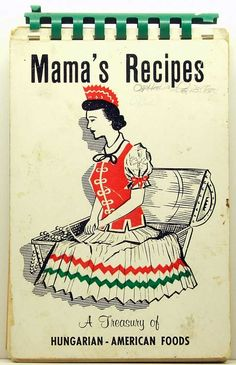 Mama's Recipes A Treasury of Hungarian-American Foods St. Elias Nunhall, PA SC/SB 1960