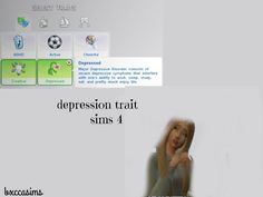 Its A Sims 4 Trait it will make you sims sad most the time and it will be hard to sleep and eat Found in TSR Category 'Sims 4 Mods'