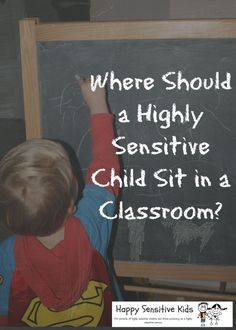 Where Should a Highly Sensitive Child Sit in a Classroom