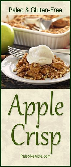 Bubbling hot apples with a sweet crunchy crumble on top. This easy apple crisp dessert recipe is paleo, gluten-free, and so good!  #paleo  #glutenfree