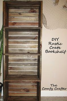 The Comfy Crafter: DIY Crate Bookshelf - already have one stained, add three more and Haylee will finally have bookshelves (that will add some height to her room as well)