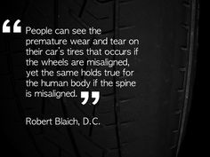You rotate the tires on your car to make them last longer, why wouldn't you take care of your spine the same way? Maintain the health of you spine and nervous system with chiropractic care. http://www.DrSchluter.com