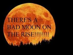 """Bad Moon Rising"" by Creedence Clearwater Revival."